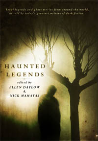 Haunted Legends, edited by Ellen Datlow and Nick Mamatas